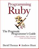 Programming Ruby : The Pragmatic Programmer's Guide, Thomas, David and Hunt, Andrew, 0201710897