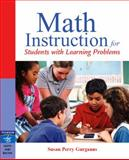 Math Instruction for Students with Learning Problems, Gurganus, Susan Perry, 0205460895