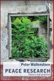 Advancing Peace Research : Theory and Practice, Wallensteen, Peter, 0415580897