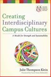 Creating Interdisciplinary Campus Cultures : A Model for Strength and Sustainability, Klein, Julie Thompson, 0470550899