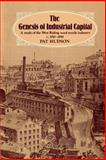 The Genesis of Industrial Capital : A Study of West Riding Wool Textile Industry, C. 1750-1850, Hudson, Pat, 0521890896