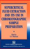 Supercritical Fluid Extraction and Its Use in Chromatographic Sample Preparation, , 0751400890