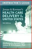 Jonas and Kovner's Health Care Delivery in the United States, , 082612089X