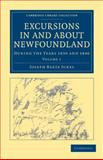 Excursions in and about Newfoundland Vol. 1 : During the Years 1839 and 1840, Jukes, Joseph Beete, 1108030890