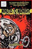 Minutes to Midnight: Twelve Essays on Watchmen, Richard Bensam and Gene Phillips, 146635089X