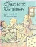 A Child's First Book about Play Therapy, Marc A. Nemiroff and Jane Annunziata, 1557980896
