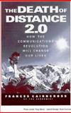 The Death of Distance 2.0 : How the Communications Revolution Will Change Our Lives, Cairncross, Frances, 158799089X