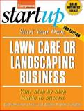 Start Your Own Lawn Care or Landscaping Business 9781599180892