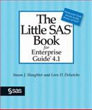 The Little SAS Book for Enterprise Guide 4. 1, Delwiche, Lora D. and Slaugher, Susan J., 1599940892