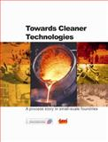 Towards Cleaner Technologies : A Process Story in Small-Scale Foundries, Pal, Prasanto, 8179930890