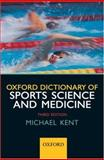 Oxford Dictionary of Sports Science and Medicine, Kent, Michael, 0199210896