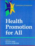 Health Promotion for All, Pike, Susan and Forster, Diana, 0443050899