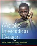 Mobile Interaction Design, Jones, Matthew and Marsden, Gary, 0470090898