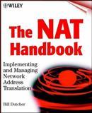 The NAT Handbook : Implementing and Managing Network Address Translation, Dutcher, Bill, 0471390895