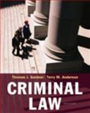 Criminal Law, Gardner, Thomas J. and Anderson, Terry M., 0495390895