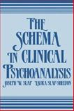 The Schema in Clinical Psychoanalysis 9780881630893