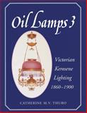 Oil Lamps Victorian Kerosene Lighting, Catherine M. Thuro, 1574320890