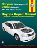 Chrysler Sebring and 200 and Dodge Avenger 2007 Thru 2014, Editors of Haynes Manuals, 1620920891