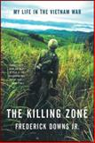 The Killing Zone, Frederick Downs, 0393310892
