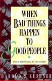 When Bad Things Happen to Good People, Harold S. Kushner, 0805240896
