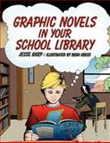 Graphic Novels in Your School Library, Karp, Jesse, 0838910890