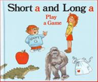 Short a and Long a Play a Game, Jane Belk Moncure, 0895650894