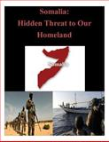 Somalia: Hidden Threat to Our Homeland, Joint Forces Joint Forces Staff College, 1500500895