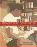 I Read It, but I Don't Get It : Comprehension Strategies for Adolescent Readers, Tovani, Cris, 157110089X