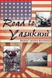 Road to Yasukuni, Robert Joseph Bevenour, 162787089X