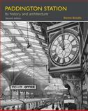 Paddington Station : Its History and Architecture, Brindle, Steven, 1848020899