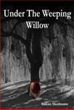 Under the Weeping Willow, Skidmore, Susan, 1938110897
