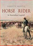 Horse and Rider in Australian Legend : A Cultural History, Mantle, Nanette, 0522850898