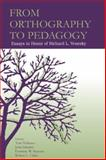 From Orthography to Pedagogy : Essays in Honor of Richard L. Venezky, Venezky, Richard L., 0805850899