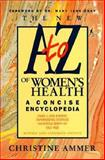 The New A-Z Book of Women's Health, Christine Ammer, 0897930894