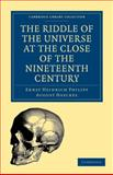 The Riddle of the Universe at the Close of the Nineteenth Century 9781108000895