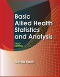 Basic Allied Health Statistics and Analysis, Koch, Gerda, 142832089X