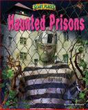 Haunted Prisons, Dinah Dunn, 1627240896