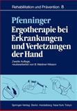 Ergotherapie Bei Erkrankungen und Verletzungen der Hand : Leitfaden Für Ergotherapeuten, Pfenninger, B., 3540130896