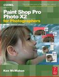 Paint Shop Pro Photo X2 for Photographers, McMahon, Ken, 0240520890