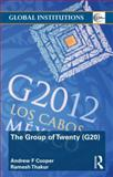 The Group of Twenty (G20), Andrew F. Cooper and Ramesh Thakur, 0415780896
