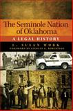 The Seminole Nation of Oklahoma : A Legal History, Work, L. Susan, 0806140895