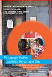 Pedagogy, Policy, and the Privatized City : Stories of Dispossession and Defiance from New Orleans, Buras, Kristen L. and Randels, Jim, 0807750891
