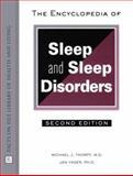 The Encyclopedia of Sleep and Sleep Disorders, Thorpy, Michael and Yager, Jan, 0816040893