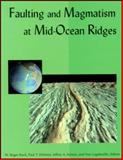Faulting and Magmatism at Mid-Ocean Ridges, , 0875900895