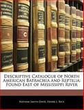Descriptive Catalogue of North American Batrachia and Reptili, Nathan Smith Davis and Frank L. Rice, 1141280892