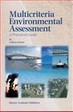 Multicriteria Environmental Assessment : A Practical Guide, Munier, Nolberto, 1402020899
