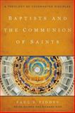 Baptists and the Communion of Saints : A Theology of Covenanted Disciples, Fiddes, Paul S. and Haymes, Brian, 148130089X