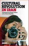 Cultural Revolution in Iran : Contemporary Popular Culture in the Islamic Republic, , 1780760892