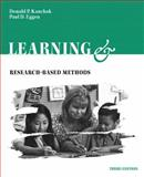 Learning and Teaching : Research-Based Methods, Kauchak, Donald P. and Eggen, Paul D., 0205270891