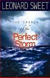 The Church of the Perfect Storm, Leonard Sweet, 0687650895